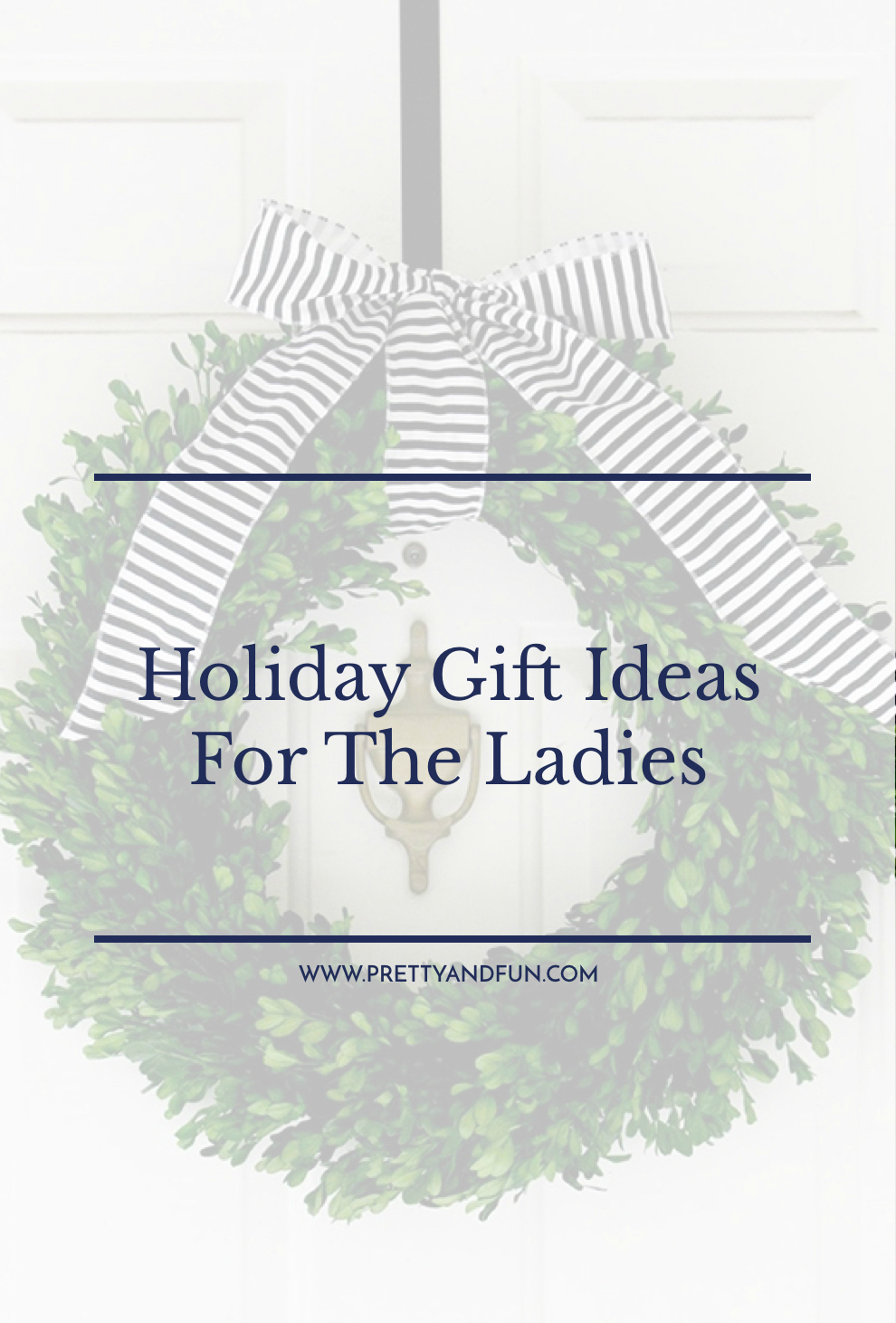 The Best Holiday Gift Ideas for the Women in Your Life.